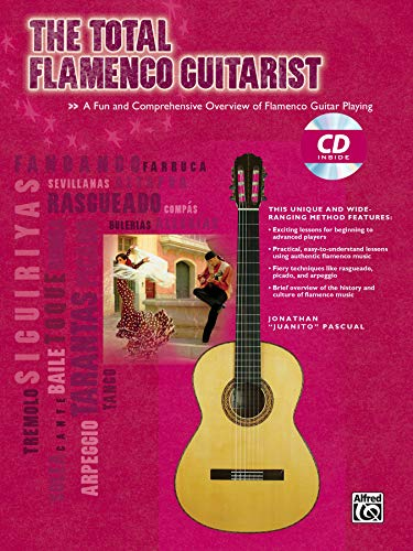 The Total Flamenco Guitarist: A Fun and Comprehensive Overview of Flamenco Guitar Playing , Book & Online Audio (The Total Guitarist)
