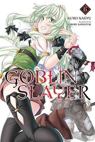 Goblin Slayer, Vol. 6 (light novel) (Goblin Slayer (Light Novel)) (English Edition)