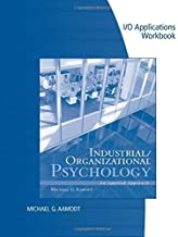 By Michael G. Aamodt Industrial/Organizational Applications Workbook for Aamodt's Industrial/Organizational Psychology: A (7th Edition)