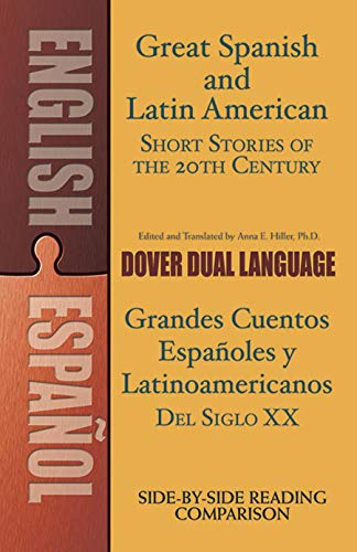 Compare Textbook Prices for Great Spanish and Latin American Short Stories of the 20th Century/Grandes cuentos españoles y latinoamericanos del siglo XX: A Dual-Language Book Dover Dual Language Spanish Bilingual Edition ISBN 0800759476244 by Hiller, Anna,Hiller, Anna