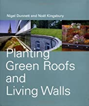 Planting Green Roofs and Living Walls by Dunnett, Nigel; Kingsbury, Noel published by Timber Press [ Hardcover ]