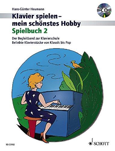 Spielbuch 2: Der Begleitband zur Klavierschule Band 2. Klavier. Spielbuch mit CD. (Klavier spielen - mein schönstes Hobby)