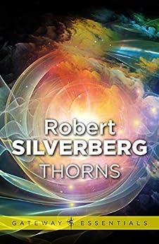Thorns (Gateway Essentials) by [Robert Silverberg]