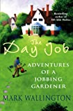 The Day Job: Adventures of a Jobbing Gardener (English Edition)