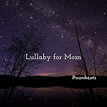 Lullaby for Mom