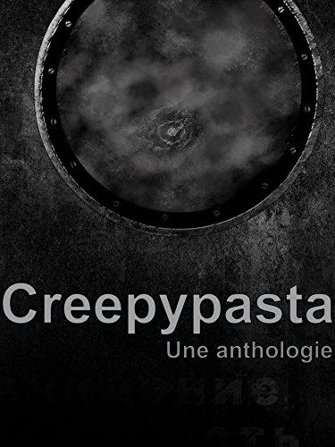 Creepypasta en français: Une anthologie