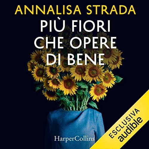 Più fiori che opere di bene: Le indagini di Clotilde Grossi, fioraia e apprendista detective