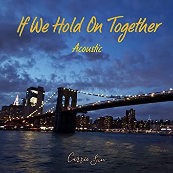 If We Hold on Together (Acoustic)