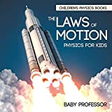The Laws of Motion: Physics for Kids | Children's Physics Books