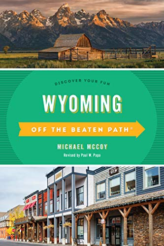 Wyoming Off the Beaten Path®: Discover Your Fun (Off the Beaten Path Series) (English Edition)