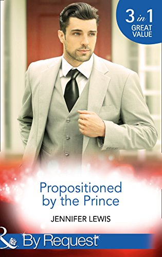 Propositioned By The Prince: The Prince's Pregnant Bride (Royal Rebels, Book 1) / At His Majesty's Convenience (Royal Rebels, Book 2) / Claiming His Royal ... (Mills & Boon By Request) (English Edition)