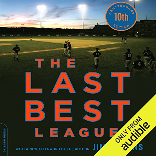 The Last Best League 10th Anniversary Edition Audiobook By Jim