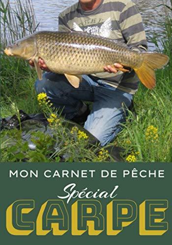Mon carnet de pêche Spécial CARPE: Mon carnet de...