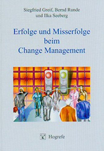 Erfolge und Misserfolge beim Change Management (Innovatives Management)