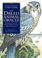 The Druid Animal Oracle: Working with the Sacred Animals of the Druid Tradition