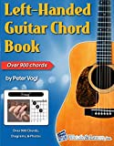 Left-Handed Guitar Chord Book: Over 900 Chords, Diagrams, and Photos
