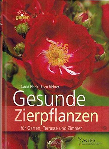 Gesunde Zierpflanzen: für Garten, Terasse und Zimmer