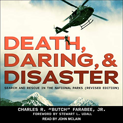"""Death, Daring, and Disaster (Revised Edition) Audiobook By Charles R. """"Butch"""" Farabee Jr., Stewart L. Udall - foreword cover art"""
