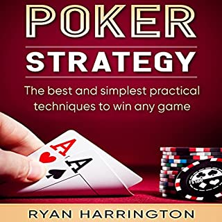 Poker Strategy: The Best and Simplest Practical Techniques to Win Any Game audiobook cover art
