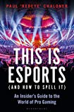 This is esports (and How to Spell it) – LONGLISTED FOR THE...