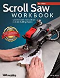 Scroll Saw Workbook, 3rd Edition: Learn to Master Your Scroll Saw in...