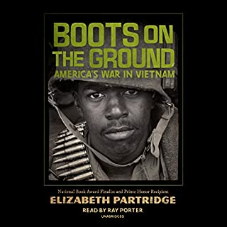 Boots on the Ground     America's War in Vietnam              By:                                                                                                                                 Elizabeth Partridge                               Narrated by:                                                                                                                                 Ray Porter                      Length: 4 hrs and 57 mins     Not rated yet     Overall 0.0