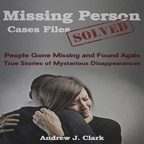 Missing Person Case Files Solved cover art