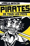 Pirates de tous les pays - L'âge d'or de la piraterie atlantique (1716-1726) - Editions Libertalia - 06/05/2014