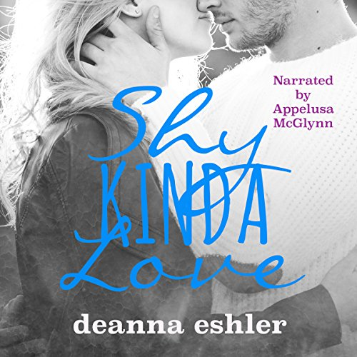 Shy Kinda Love Audiobook By Deanna Eshler cover art