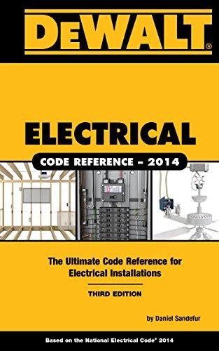 DEWALT Electrical Code Reference: Based on the NEC 2014 (DEWALT Series) by Daniel Sandefur (2014-08-25)