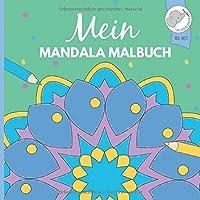 Mein Mandala Malbuch: 40 wunderschoene Mandalas fuer Kinder ab 6 Jahren.