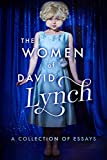 The Women of David Lynch: A Collection of Essays (English Edition)