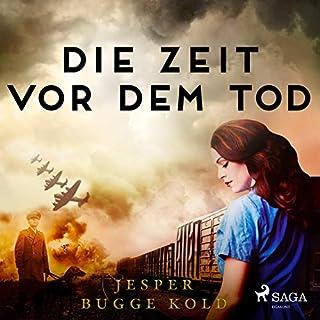 Die Zeit vor dem Tod                   Autor:                                                                                                                                 Jesper Bugge Kold,                                                                                        Patrick Zöller                               Sprecher:                                                                                                                                 Jan Katzenberger                      Spieldauer: 4 Std. und 34 Min.     7 Bewertungen     Gesamt 4,0