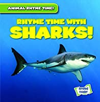 Rhyme Time With Sharks! (Animal Rhyme Time!)
