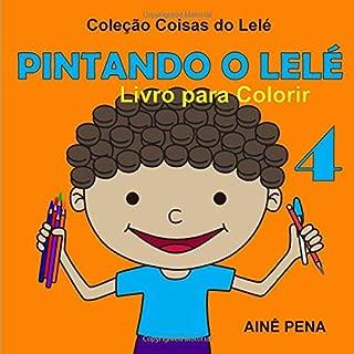 Pintando o Lelé: Livro para Colorir (Coisas do Lelé) (Portuguese Edition)
