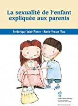 Sexualité de l'enfant expliquée aux parents (La)