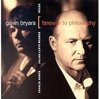 Bryars; Farewell to Philosop