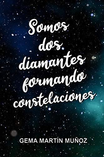 Somos dos diamantes formando constelaciones