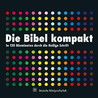 Die Bibel kompakt     In 120 Hörminuten durch die Heilige Schrift              Autor:                                                                                                                                 div.                               Sprecher:                                                                                                                                 Christian Brückner,                                                                                        Philipp Schepmann,                                                                                        Peer Augustinski                      Spieldauer: 2 Std. und 7 Min.     10 Bewertungen     Gesamt 4,0