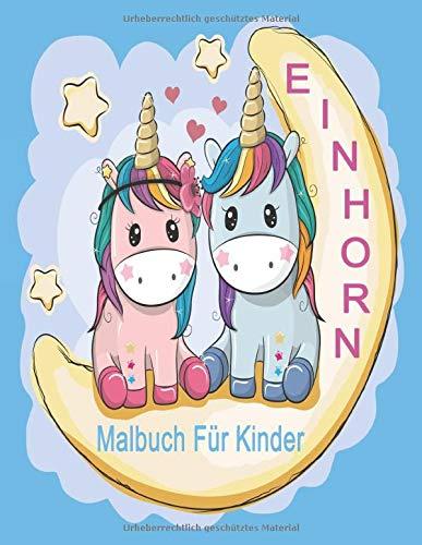 Einhorn Malbuch Für Kinder: Einhorn Malheft für Kinder ab 8 Jahren. Einhorn-Malvorlagen zum Ausmalen. Auch für Erwachsene geeignet