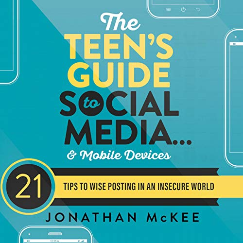 The Teen's Guide to Social Media...and Mobile Devices cover art