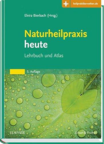 Bierbach, Elvira:<br />Naturheilpraxis Heute. Lehrbuch und Atlas - jetzt bei Amazon bestellen