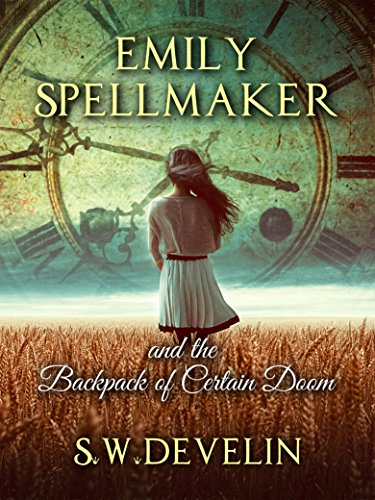 Emily Spellmaker and the Backpack of Certain Doom (The Chronicles of Emily Spellmaker, in No Particular Order)