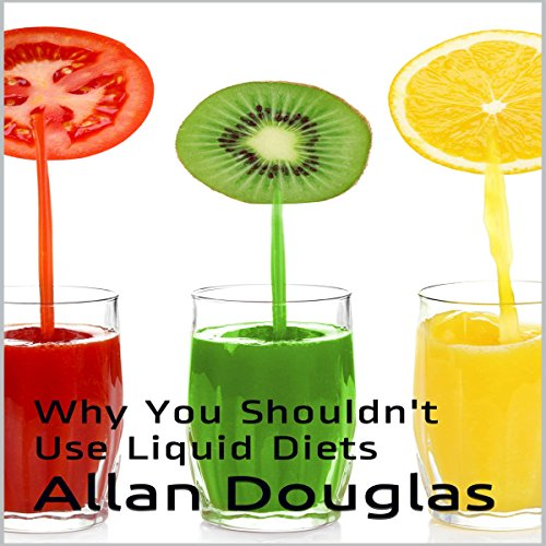 Why You Shouldn't Use Liquid Diets audiobook cover art