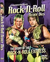 Rock-n-Roll Never Dies - The Story of The Rock-n-Roll Express DVD Set