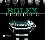 Rolex Highlights (Wristwatch Highlights)