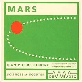 Mars                   De :                                                                                                                                 Jean-Pierre Bibring                               Lu par :                                                                                                                                 Jean-Pierre Bibring                      Durée : 53 min     2 notations     Global 3,5