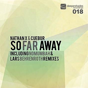 So Far Away (Incl. Lars Behrenroth & Nomumbah Remixes)