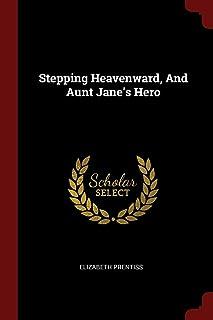 Stepping Heavenward, and Aunt Jane's Hero
