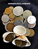 Coin Inventory Log: Note book to Track Coin Collections for Collectors & Numismatists. Coinage Mint Diary to Record Antique, Ancient Currency